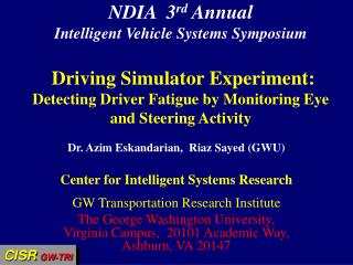 NDIA  3rd Annual  Intelligent Vehicle Systems Symposium   Driving Simulator Experiment: Detecting Driver Fatigue by Moni