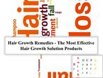 Hair Growth Remedies - The Most Effective Hair Growth Soluti