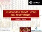 Devika Gold Homz Noida Extension - Booking call @ 9910061017