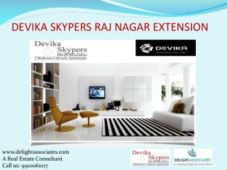 Devika Skypers Raj Nagar Extension call +91 9910061017
