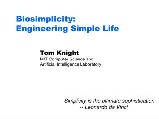 Biosimplicity: Engineering Simple Life