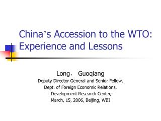 China s Accession to the WTO: Experience and Lessons