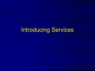 Introducing Services
