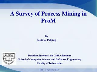 A Survey of Process Mining in ProM