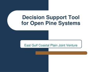 Decision Support Tool for Open Pine Systems