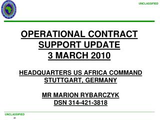 HEADQUARTERS US AFRICA COMMAND STUTTGART, GERMANY MR MARION RYBARCZYK DSN 314-421-3818