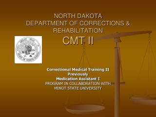 NORTH DAKOTA DEPARTMENT OF CORRECTIONS & REHABILITATION CMT II