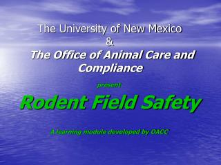 The University of New Mexico &  The Office of Animal Care and Compliance