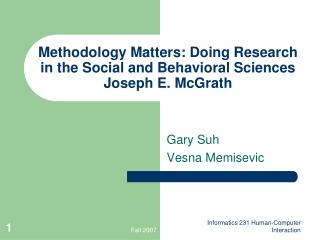 Methodology Matters: Doing Research in the Social and Behavioral Sciences Joseph E. McGrath