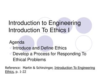 Introduction to Engineering Introduction To Ethics I