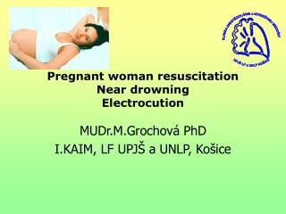 Pregnant woman resuscitation Near drowning Electrocution