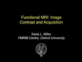 Functional MRI: Image  Contrast and Acquisition