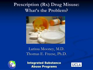 Prescription (Rx) Drug Misuse:   What's the Problem?
