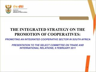 THE INTEGRATED STRATEGY ON THE PROMOTION OF COOPERATIVES:  PROMOTING AN INTEGRATED COOPERATIVE SECTOR IN SOUTH AFRICA