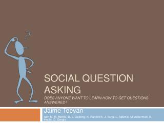 Social Question Asking Does Anyone Want to Learn How to Get Questions Answered?