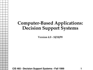 Computer-Based Applications: Decision Support Systems Version 4.0 - 10/18/99
