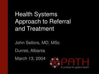 Health Systems Approach to Referral and Treatment
