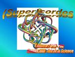 Supercordes