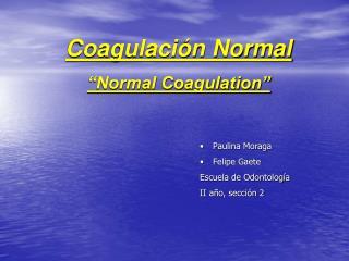 """Coagulación Normal """"Normal Coagulation"""""""