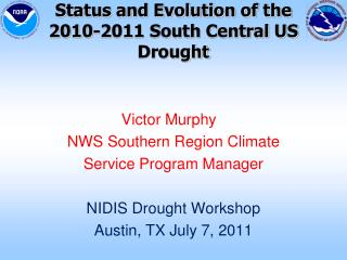 Status and Evolution of the 2010-2011 South Central US Drought
