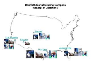 Danforth Manufacturing Company Concept of Operations