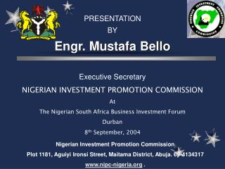 Nigerian Investment Promotion Commission  Plot 1181, Aguiyi Ironsi Street, Maitama District, Abuja. 09-4134317  www.nipc