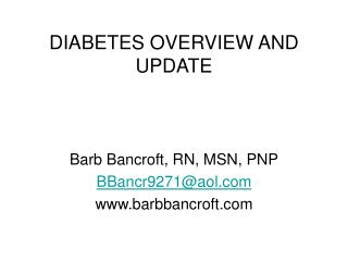 DIABETES OVERVIEW AND UPDATE