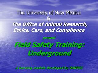 The University of New Mexico    The Office of Animal Research, Ethics, Care, and Compliance