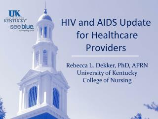 HIV and AIDS Update  for Healthcare Providers