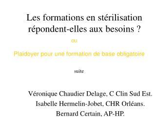 Les formations en stérilisation répondent-elles aux besoins ?