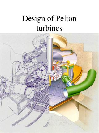 Design of Pelton turbines