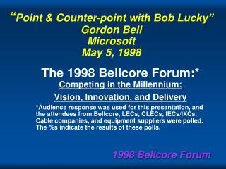 """ Point & Counter-point with Bob Lucky"" Gordon Bell Microsoft May 5, 1998"