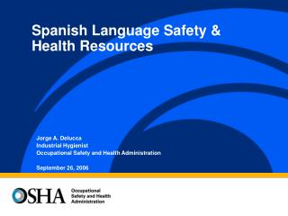 Jorge A. Delucca Industrial Hygienist Occupational Safety and Health Administration  September 26, 2006