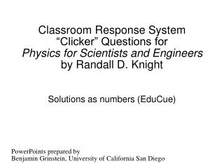 "Classroom Response System ""Clicker"" Questions for  Physics for Scientists and Engineers  by Randall D. Knight"
