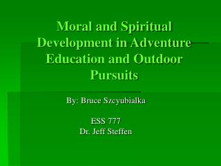 Moral and Spiritual  Development in Adventure Education and Outdoor Pursuits