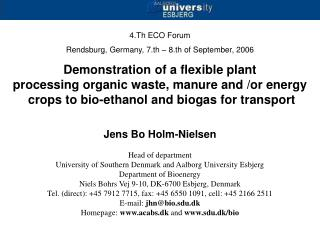 4.Th ECO Forum Rendsburg, Germany, 7.th – 8.th of September, 2006 Demonstration of a flexible plant processing organic