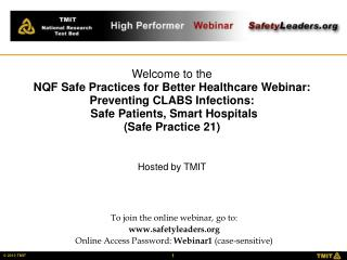 Welcome to the NQF Safe Practices for Better Healthcare Webinar: Preventing CLABS Infections:  Safe Patients, Smart Hosp