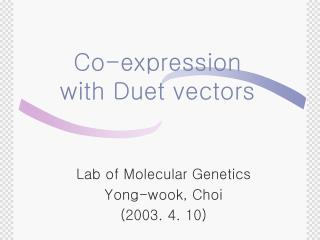 Co-expression  with Duet vectors
