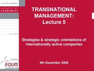 TRANSNATIONAL MANAGEMENT : Lecture  5