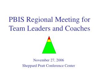 PBIS Regional Meeting for  Team Leaders and Coaches