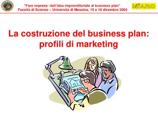 La costruzione del business plan: profili di marketing