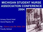 MICHIGAN STUDENT NURSE ASSOCIATION CONFERENCE  2004
