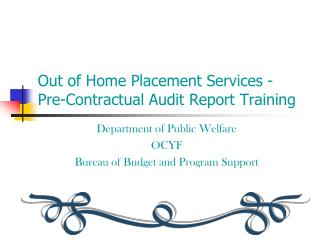 Out of Home Placement Services -  Pre-Contractual Audit Report Training