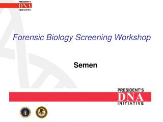 Forensic Biology Screening Workshop Semen