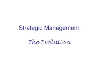 Strategic Management The Evolution