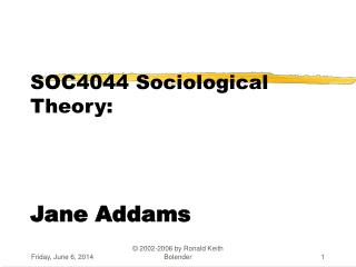 SOC4044 Sociological Theory: Jane Addams