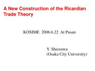 A New Construction of the Ricardian Trade Theory