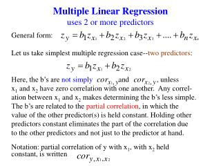Multiple Linear Regression uses 2 or more predictors