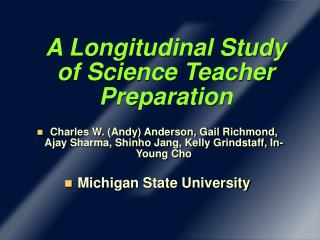 A Longitudinal Study of Science Teacher Preparation