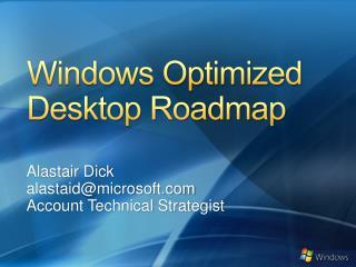 Alastair Dick alastaid@microsoft.com Account Technical Strategist